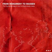 From Monument to Masses - The Impossible Leap in One Hundred Simple Steps