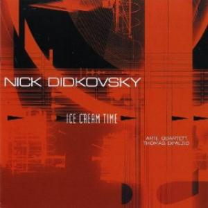 Nick Didkovsky, Arte Saxophone Quartet & Thomas Dimuzio - Ice Cream Time