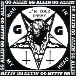 GG Allin / Shrinkwrap - War in My Head - I'm Your Enemy